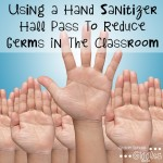 Using Hand Sanitizer as a Hall Pass to Reduce Germs in the Classroom