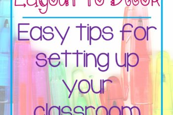 From layout to decor, this post is about how to easily set up your classroom. Get a free back to school checklist and some quick tips to help keep your back to school prep on track.