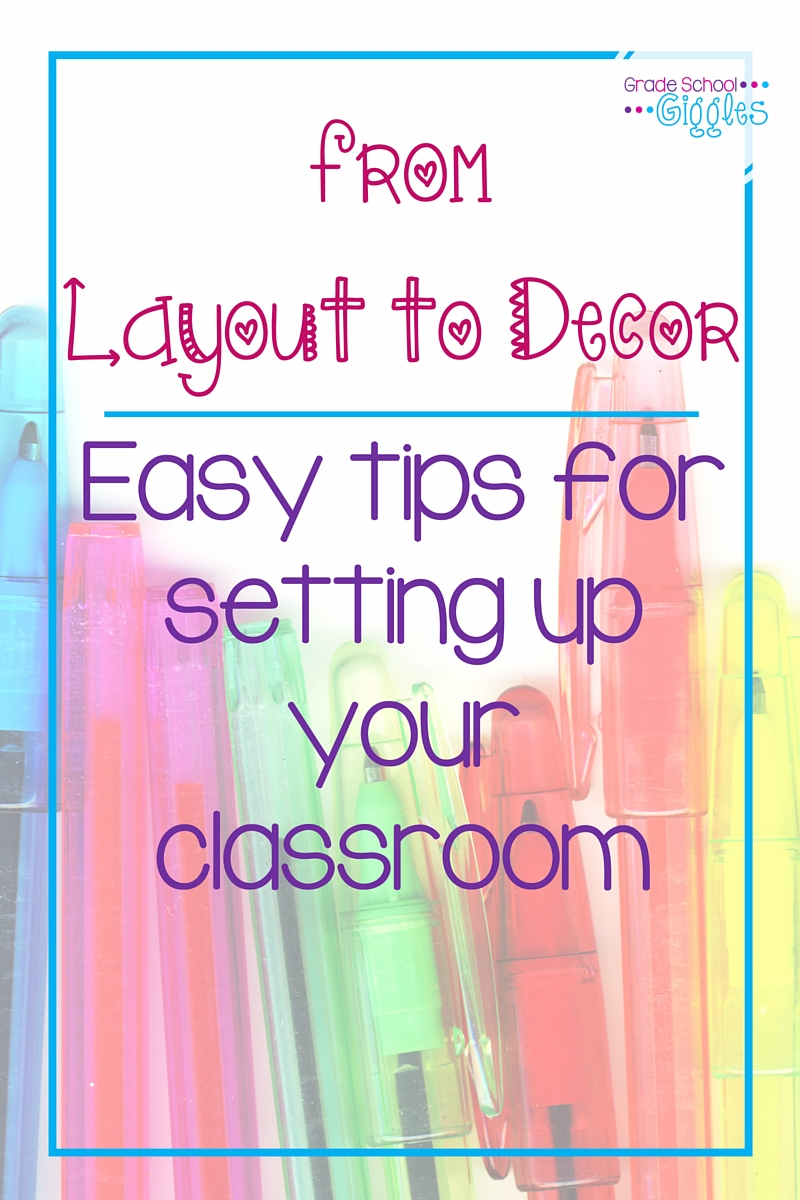 Getting Your Classroom Set Up: From the Layout to the Decor